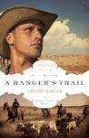 A Ranger's Trail (Texas Trails, #4)