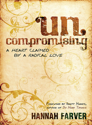 Uncompromising: A Heart Claimed By a Radical Love EPUB