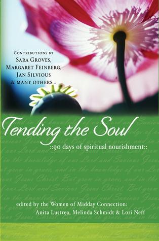 Tending the Soul by Anita Lustrea