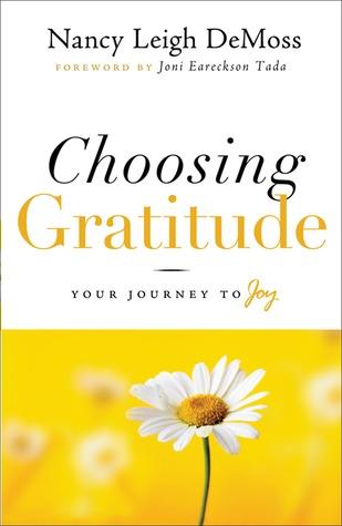Choosing Gratitude by Nancy Leigh DeMoss
