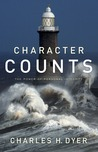 Character Counts by Charles H. Dyer
