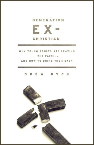 Generation Ex-Christian: Why Young Adults Are Leaving the Faith. . . and How to Bring Them Back