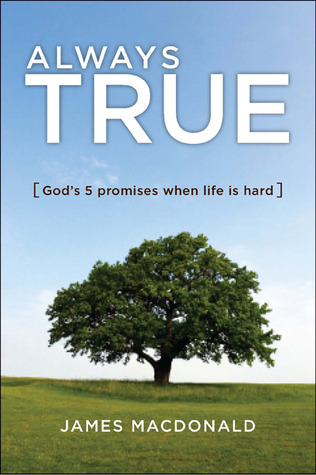 Always True: God's 5 Promises When Life Is Hard