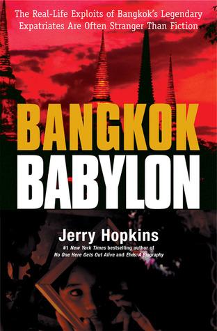 Bangkok Babylon: The Real-Life Exploits of Bangkok's Legendary Expatriates are often Stranger than Fiction