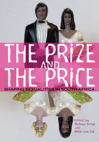 The Prize and the Price: Shaping Sexualities in South Africa