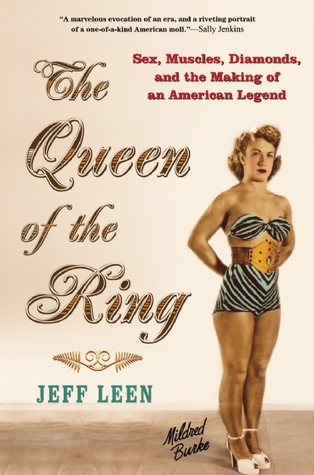 The Queen of the Ring: Sex, Muscles, Diamonds, and the Making of an American Legend