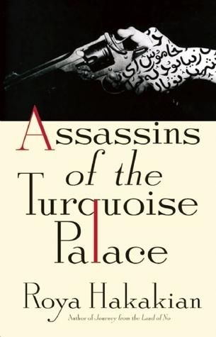 Assassins of the Turquoise Palace by Roya Hakakian