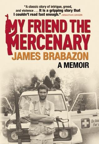 My Friend the Mercenary by James Brabazon