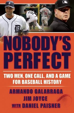 Nobody's Perfect by Armando Galarraga