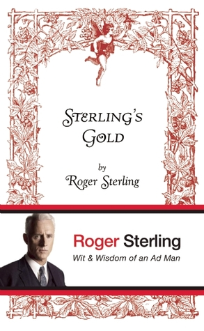 Sterling's Gold: Wit and Wisdom of an Ad Man (Guest review by Mr. Pingwing)