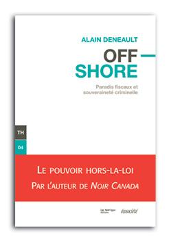 Offshore: Paradis fiscaux et souveraineté criminelle