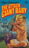 Other Stories and ... The Attack of the Giant Baby