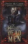 Wisdom of Dead Men (Wildenstern Saga, #2)