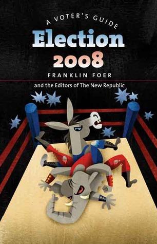 Election 2008: A Voter's Guide La mejor descarga gratuita de libros en pdf