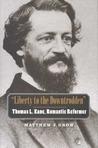 """Liberty to the Downtrodden"": Thomas L. Kane, Romantic Reformer"