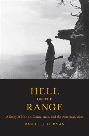 hell-on-the-range-a-story-of-honor-conscience-and-the-american-west