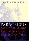 The great instauration science medicine and reform 1626 1660 by paracelsus medicine magic and mission at the end of time fandeluxe Choice Image