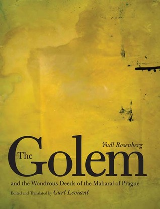 The Golem and the Wondrous Deeds of the ...