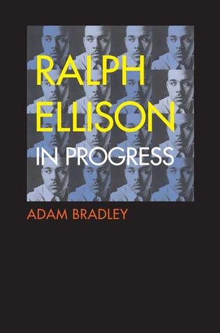 Ralph Ellison in Progress: From