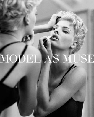 The Model as Muse: Embodying Fashion