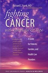 Fighting Cancer with Knowledge and Hope: A Guide for Patients, Families, and Health Care Providers