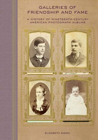galleries-of-friendship-and-fame-a-history-of-nineteenth-century-american-photograph-albums