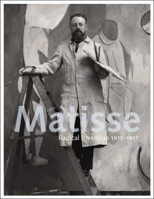 Matisse: Radical Invention, 1913-1917
