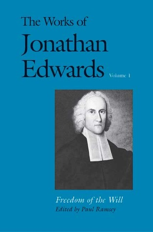 The Works of Jonathan Edwards, Vol. 1 by Jonathan Edwards