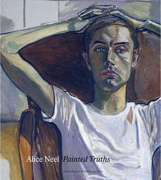 Alice Neel: Painted Truths por Barry Walker, Jeremy Lewison, Robert Storr, Tamar Garb