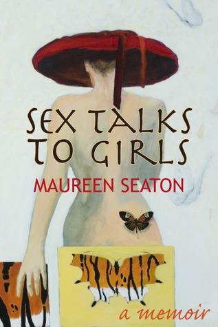 Sex Talks to Girls: A Memoir