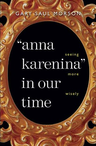 """Anna Karenina"" in Our Time: Seeing More Wisely"