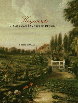 Keywords in American Landscape Design by Therese O'Malley
