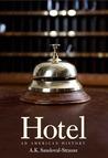 Hotel: An American History