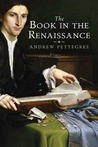 The Book in the Renaissance by Andrew Pettegree