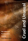 Cruel and Unusual: The Culture of Punishment in America