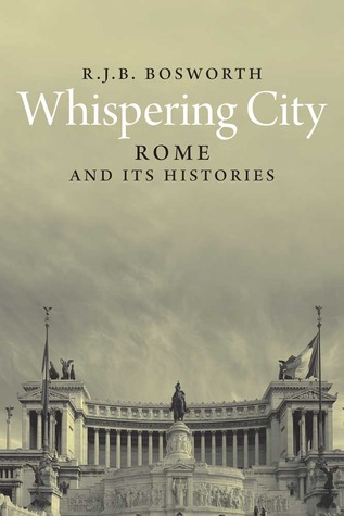 Whispering City: Rome and Its Histories