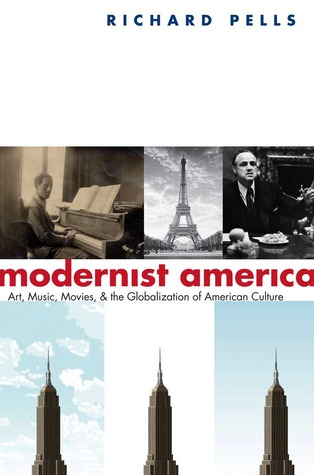modernist-america-art-music-movies-and-the-globalization-of-american-culture