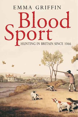 Blood Sport: Hunting in Britain since 1066
