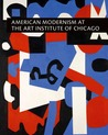 American Modernism at the Art Institute of Chicago: From World War I to 1955