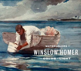 Watercolors by Winslow Homer: The Color of Light
