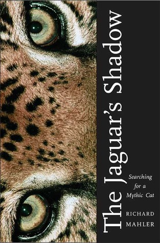 the-jaguar-s-shadow-searching-for-a-mythic-cat