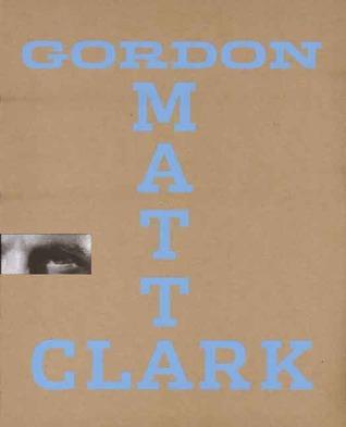 """Gordon Matta-Clark: """"You Are the Measure"""""""