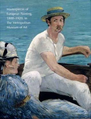 Masterpieces of European Painting, 1800-1920, in The Metropolitan Museum of Art