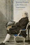 Benjamin Franklin and the Politics of Improvement