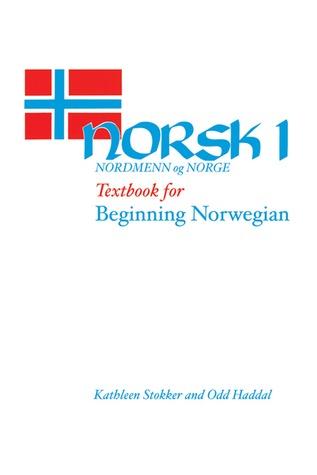 Norsk, nordmenn og Norge 1: Textbook for Beginning Norwegian