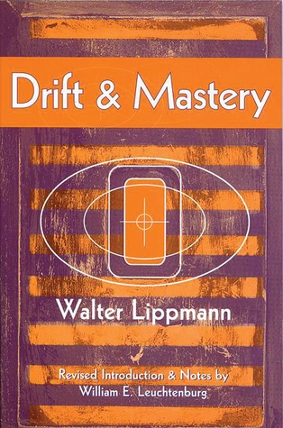 Drift and Mastery by Walter Lippmann