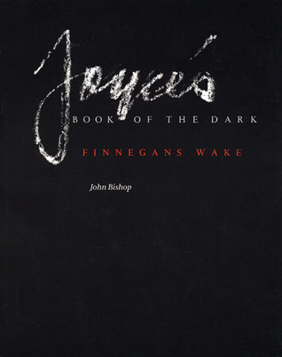 Joyce's Book of the Dark: Finnegans Wake