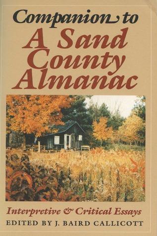 Companion to A Sand County Almanac by J. Baird Callicott