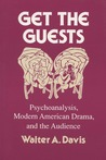 Get The Guests: Psychoanalysis, Modern American Drama, And The Audience