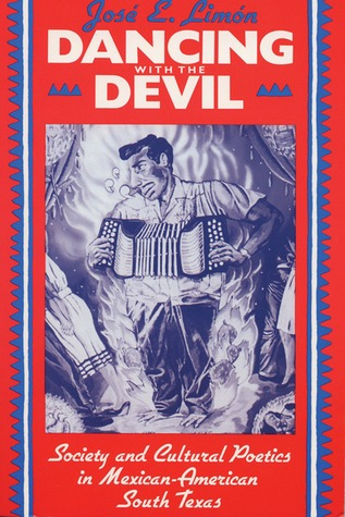 Dancing with the Devil: Society and Cultural Poetics in Mexican-American South Texas